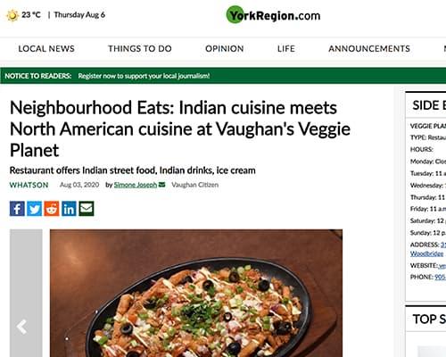 Neighbourhood Eats: Indian cuisine meets North American cuisine at Vaughan's Veggie Planet